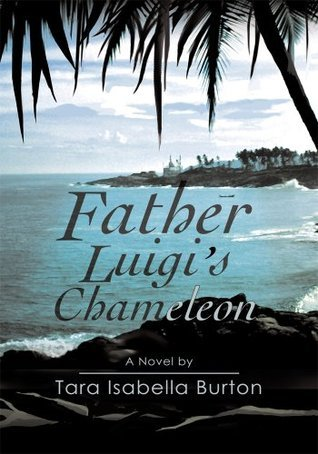 Father Luigis Chameleon  by  Tara Burton