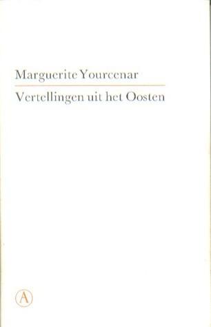 Vertellingen uit het Oosten Marguerite Yourcenar