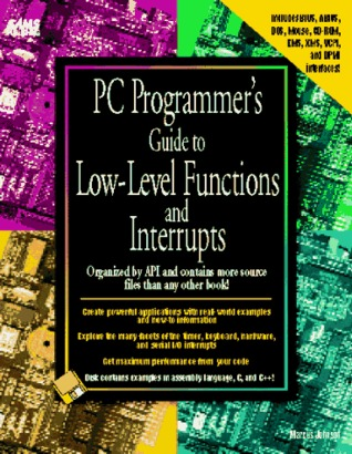 PC Programmers Guide to Low-Level Functions and Interrupts  by  Marcus Johnson
