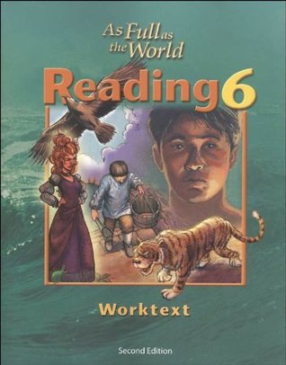 As Full As the World: Reading 6 for Christian Schools : Worktext  by  Bob Jones University Press