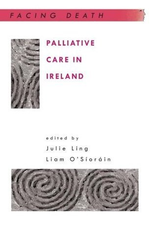 Palliative Care In Ireland  by  Julie Ling