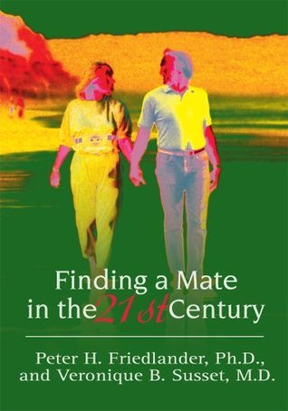 Finding a Mate in the 21st Century  by  Peter Friedlander