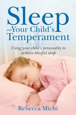 Sleep and Your Childs Temperament  by  Rebecca Michi