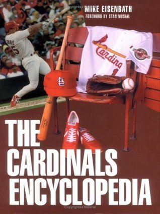 Cardinals Encyclopedia  by  Michael Eisenbath