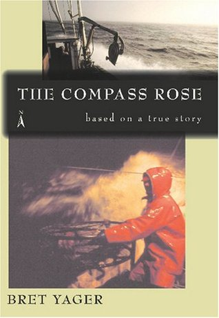 The Compass Rose: Based on a True Story  by  Bret Yager