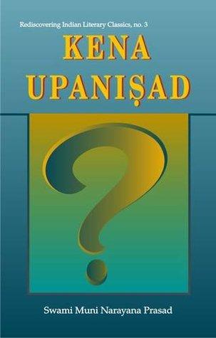 Kena Upanishad: With the Original Text in Sanskrit and Roman Transliteration  by  SWAMI MUNI NARAYANA PRASAD