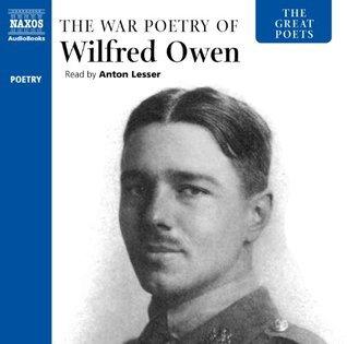 Great Poets: The War Poetry of Wilfred Owen  by  Wilfred Owen