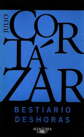 Bestiario / Deshoras Julio Cortázar