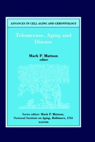 Telomerase, Aging and Disease, Volume 8 M.P. Mattson