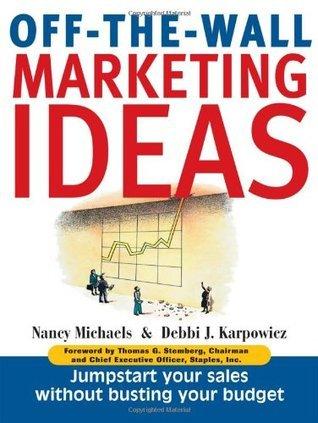 Off the Wall Marketing Ideas Nancy Michaels
