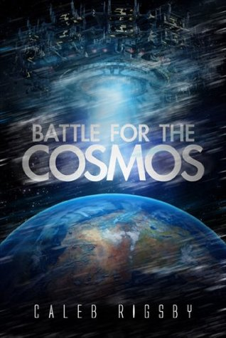 Battle for the Cosmos  by  Caleb Rigsby