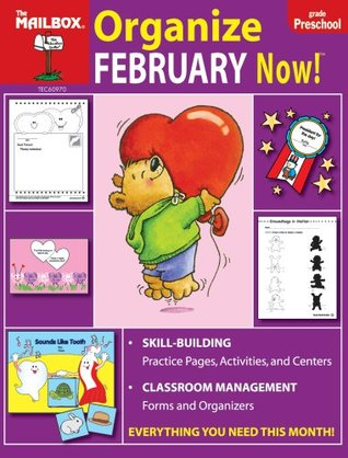 Organize February Now!  by  The Mailbox Books Staff