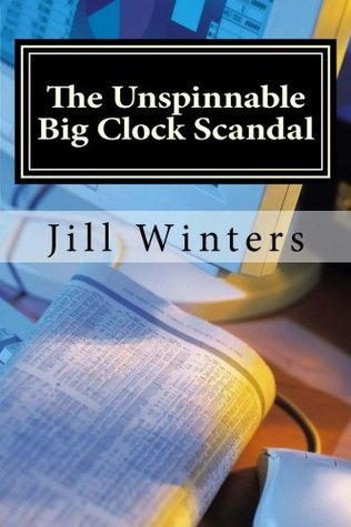 The Unspinnable Big Clock Scandal: Caitlyn Rocket Mystery No. 2 Jill Winters