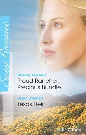 Proud Rancher, Precious Bundle/Texas Heir  by  Donna Alward