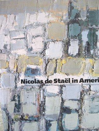 Nicolas de Stael in America  by  Eliza E. Rathbone