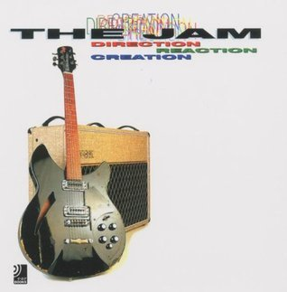 Direction, Reaction, Creation  by  The Jam