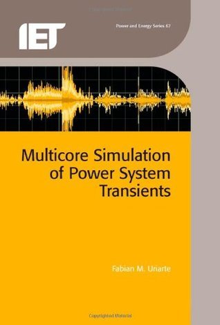 Multicore Simulation of Power System Transients  by  Fabian Uriarte