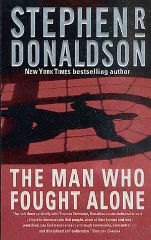 The Man Who Fought Alone (The Man Who, #4) Stephen R. Donaldson