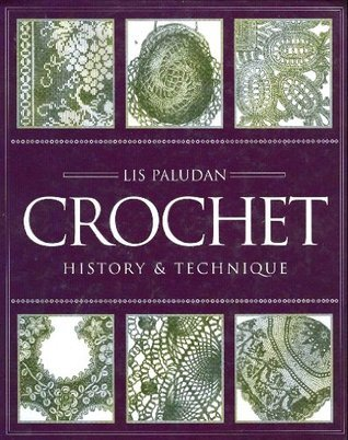 Crochet: History and Technique  by  Lis Paludan
