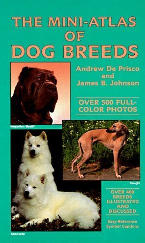 Title: The Mini-Atlas of Dog Breeds  by  Andrew De Prisco