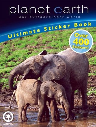 Planet Earth: Ultimate Sticker Book, Over 400 Stickers Planet Earth