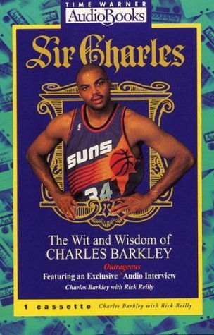 Sir Charles: Wit & Wisdom of Charles Barkley  by  Charles Barkley