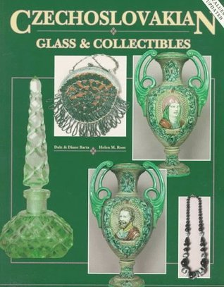 Czechoslovakian Glass & Collectibles (Bk.1) Dale Barta