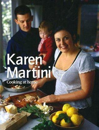 Karen Martini: Cooking at Home  by  Karen Martini