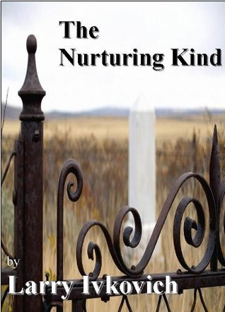 The Nurturing Kind Larry Ivkovich
