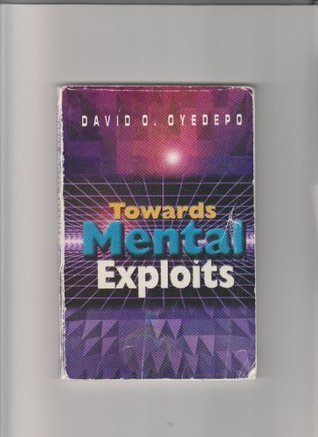 Towards Mental Exploits  by  David Oyedepo