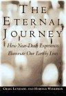 The Eternal Journey: How Near-Death Experiences Illuminate Our Earthly Lives Craig R. Lundahl