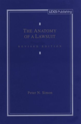 The Anatomy of a Lawsuit  by  Peter N. Simon