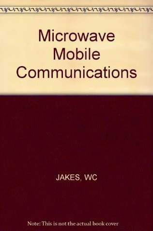 Microwave Mobile Communications William C. Jakes