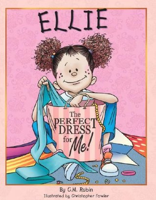 Ellie: The Perfect Dress for Me C.M. Rubin