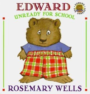 Edward Unready for School Rosemary Wells