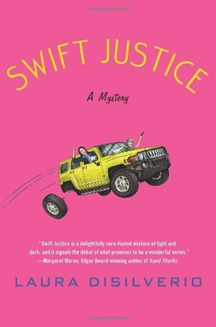 Swift Justice: A Mystery Laura DiSilverio