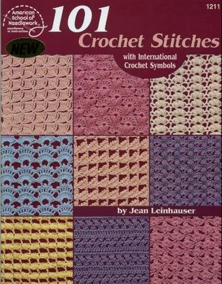 101 Crochet Stitches: With international crochet symbols  by  Jean Leinhauser