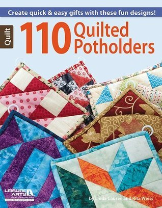 110 Quilted Potholders Rita Weiss