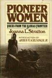 Pioneer Women: Voices from the Kansas Frontier Joanna L. Stratton