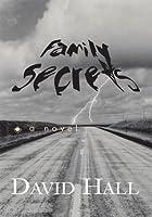 Family Secrets  by  David Hall