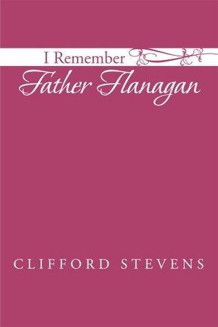 I Remember Father Flanagan Clifford Stevens