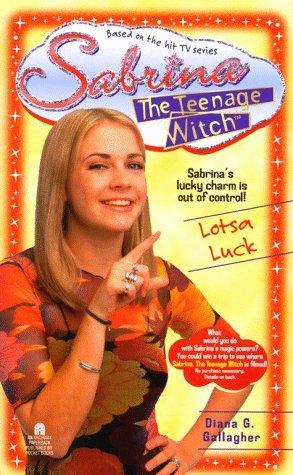 Lotsa Luck (Sabrina the Teenage Witch, #10) Diana G. Gallagher