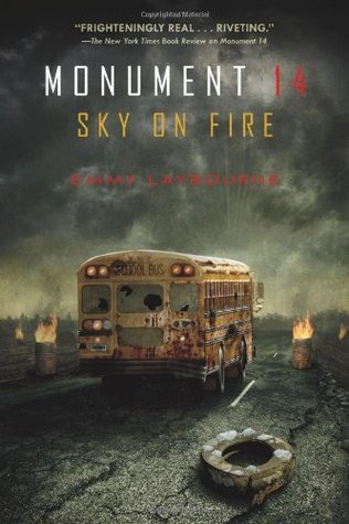 Monument 14: Sky on Fire  by  Emmy Laybourne