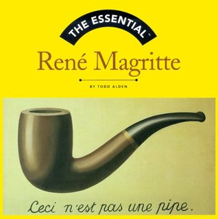 The Essential Rene Magritte (Essential Series) Todd Alden