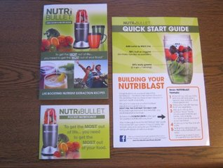 Nutribullet User Guide & Recipe Book + Pocket Nutritionist  by  Nutribullet
