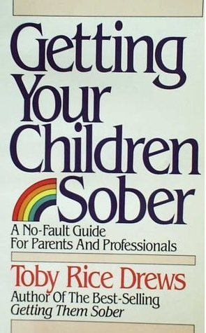 Getting Your Children Sober  by  Toby Rice Drews