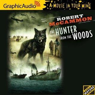 The Hunter From The Woods Robert McCammon