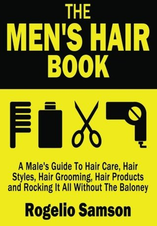 The Curly Hair Book: Or How Men Can Now Rock Their Waves, Coils and Kinks  by  Rogelio Samson