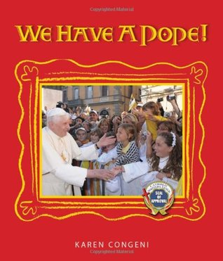 We Have A Pope!  by  Karen Congeni