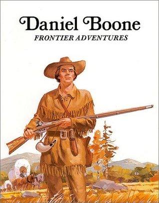 Daniel Boone : Frontier Adventures  by  Keith Brandt